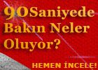 90 Saniyede bakın neler oluyor